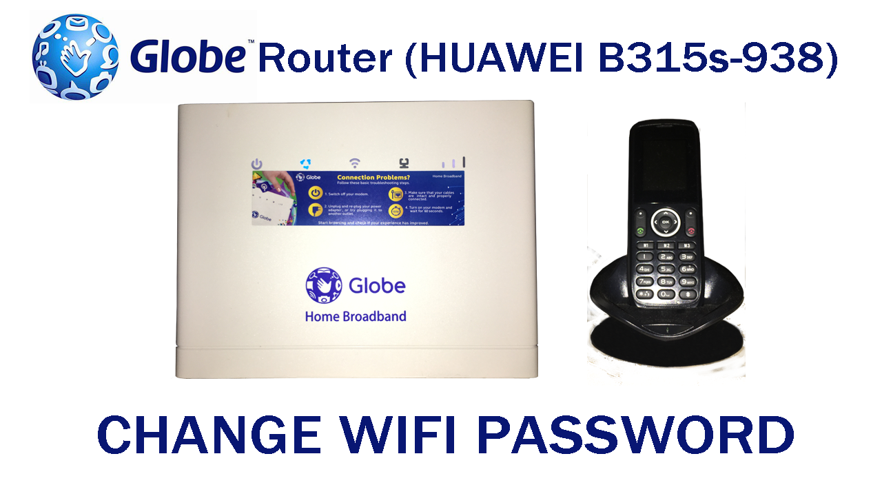 This tutorial will teach you how to change your Globe Router (HUAWEI Model:  B315s-938) WiFi Password. For changing your Globe Router WiFi Password, ...
