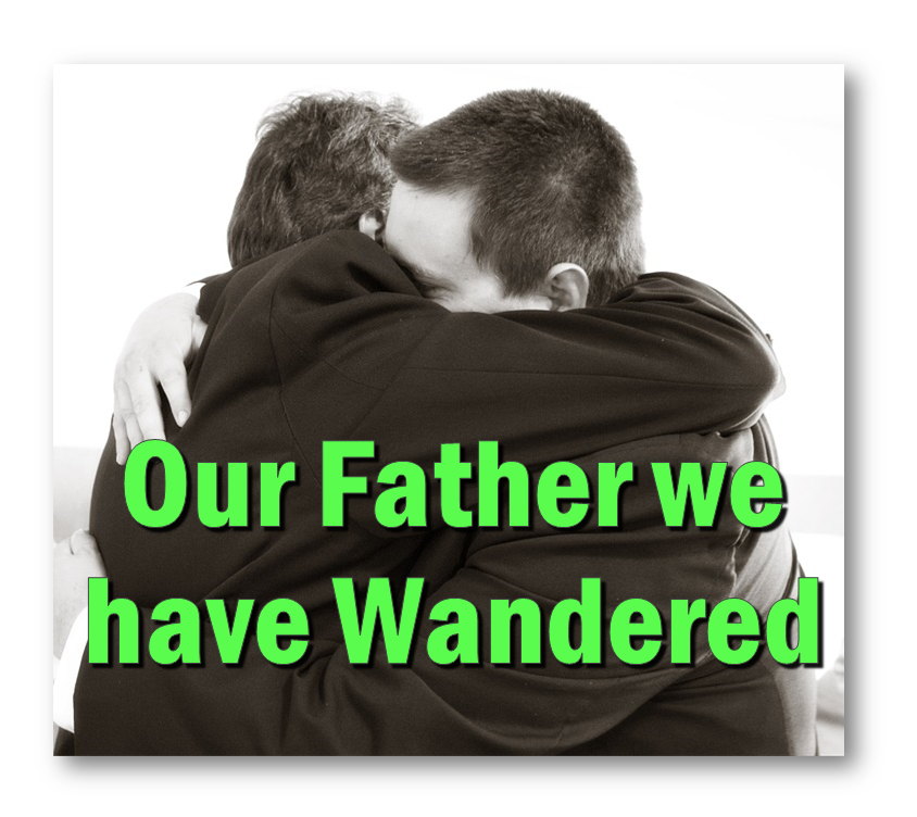 Our Father we have Wandered   GodSongs.net