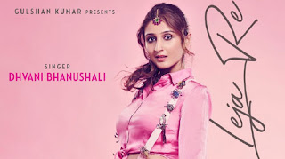 Leja Re Lyrics | Dhvani Bhanushali | Tanishk Bagchi | Rashmi Virag