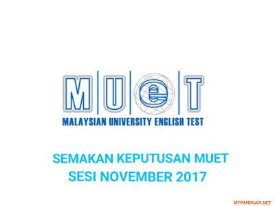 Semakan Keputusan MUET Sesi November 2017 Online dan SMS