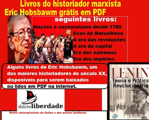 http://www.diarioliberdade.org/mundo/resenhas/44522-livros-do-historiador-marxista-eric-hobsbawm-gr%C3%A1tis-em-pdf.html#.VM5eiVFGF8k.facebook