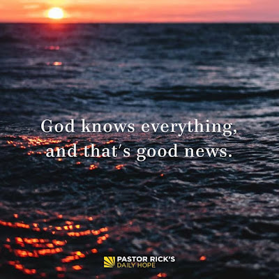 God Knows Everything, and That's Good News by Rick Warren