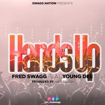 Fred Swagg Ft. Young Dee - Hands Up