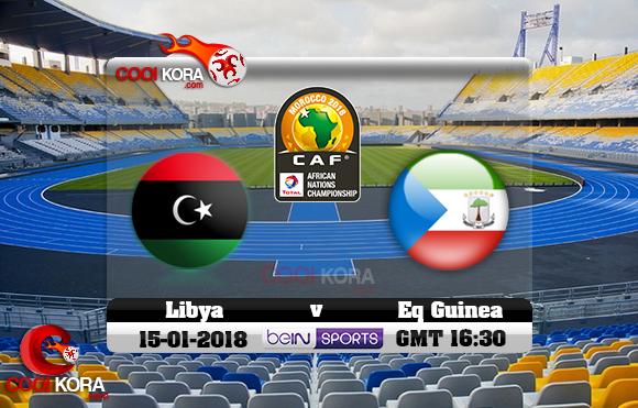 مشاهدة مباراة ليبيا وغينيا الإستوائية اليوم 15-1-2018 بطولة أفريقيا للاعبين المحليين