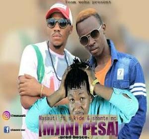 Download Mp3 | Masauti ft Shamte & S Kide - Mjini Pesa (Singeli)