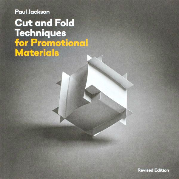 Cut and Fold Techniques for Promotional Materials, Revised Edition book cover
