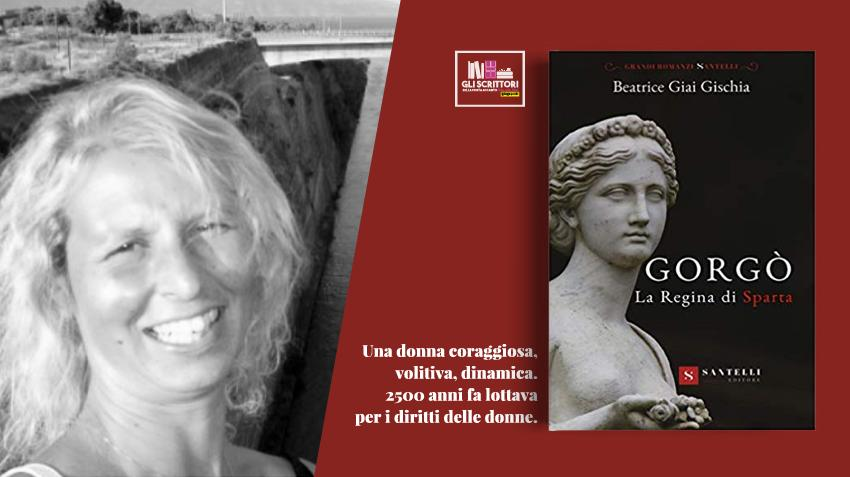 Beatrice Giai Gischia presenta: Gorgò, la regina di Sparta.