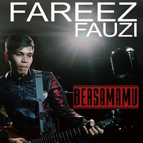 Fareez Fauzi - Bersamamu MP3