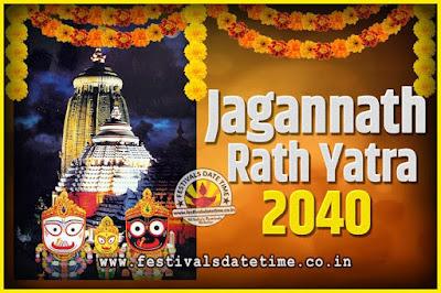 2040 Jagannath Rath Yatra Pooja Date and Time, 2040 Puri Ratha Yatra Calendar
