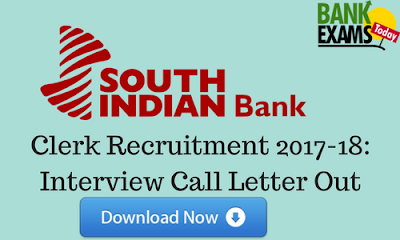 South Indian Bank Clerk 2018: Interview Call Letter Out