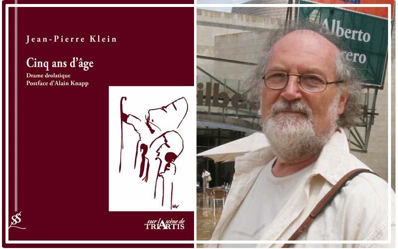 Jean-Pierre Klein auteur de Cinq ans d'âge, drame drolatique