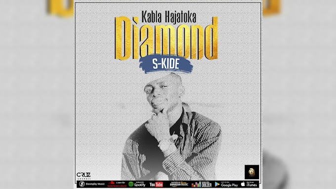 S KIDE - KABLA HAJATOKA DIAMOND | DOWNLOAD MP3