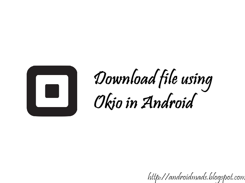Download file using Okio in Android - Android Mad