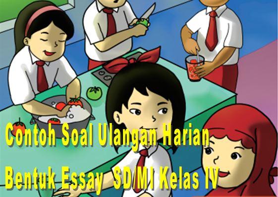 Contoh Soal Ulangan Harian Bentuk Essay SD/MI Kelas IV Mata Pelajaran Bahasa Indonesia Semester 1 Format Microsoft Word