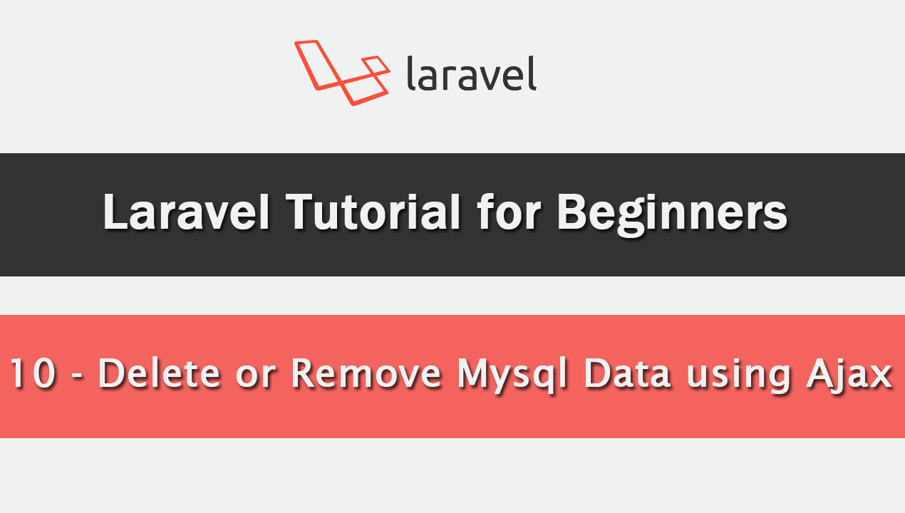 How to Delete or Remove Mysql Data in Laravel using Ajax