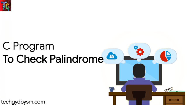 C Program To Check Palindrome