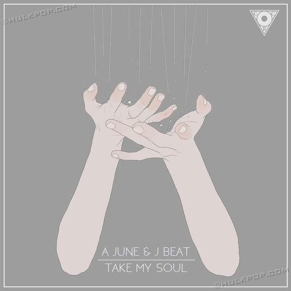 A June & J Beat – Take My Soul