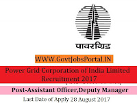Power Grid Corporation of India Limited Recruitment 2017– 17 Deputy Manager, Assistant Officer