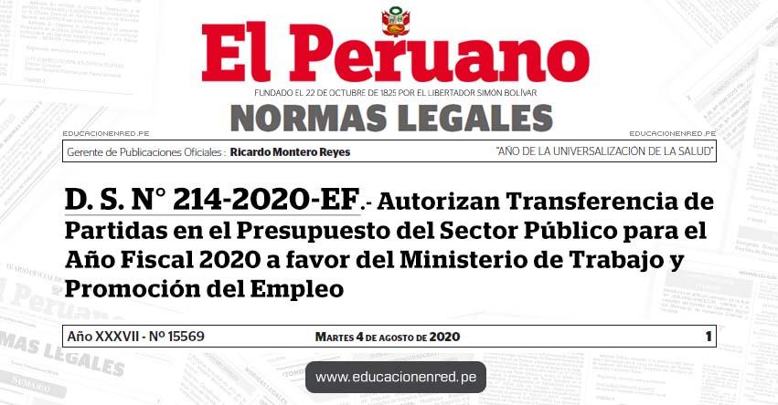 D. S. N° 214-2020-EF.- Autorizan Transferencia de Partidas en el Presupuesto del Sector Público para el Año Fiscal 2020 a favor del Ministerio de Trabajo y Promoción del Empleo