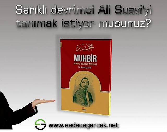 Sarıklı devrimci Ali Suavi'yi tanımak ister misiniz?