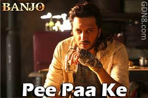Pee Paa Ke - Banjo - Riteish Deshmukh & Nargis Fakhri