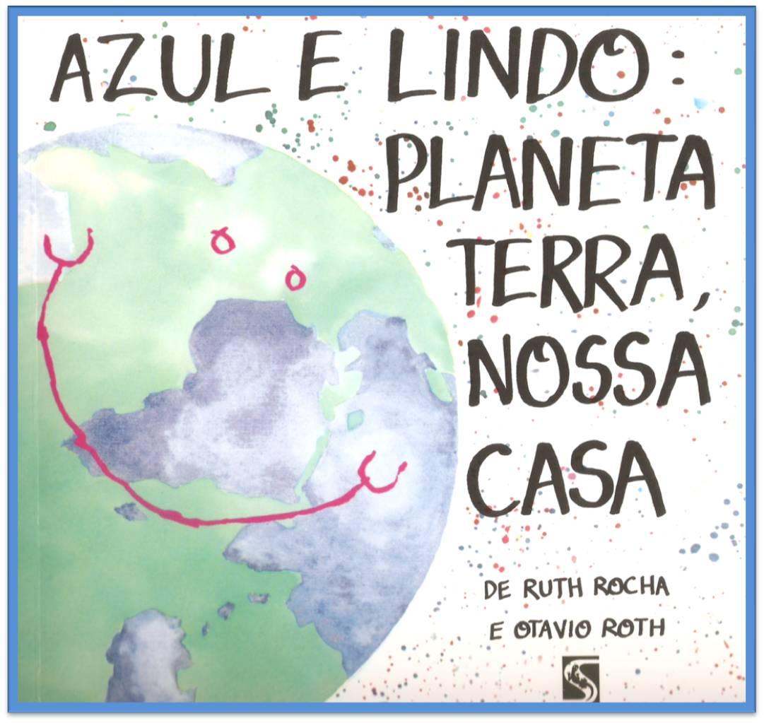 """b2a1a393caec Azul e lindo planeta terra > Estímulos literários e ambientais > Dinâmica >  Meio ambiente > 14/02/13. """""""