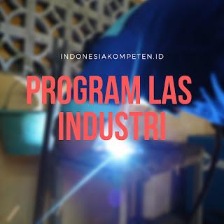 Kumpulan Program Pelatihan Kejuruan Las Industri Terlengkap Terbaru
