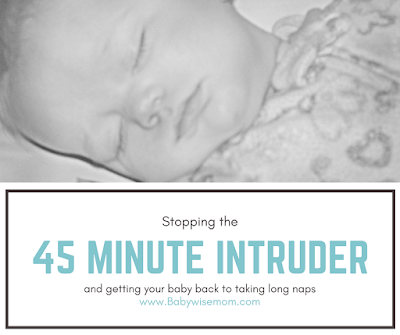 Stopping the 45 Minute Intruder and getting your baby back to long naps.