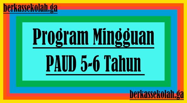 Program Mingguan PAUD 5-6 Tahun