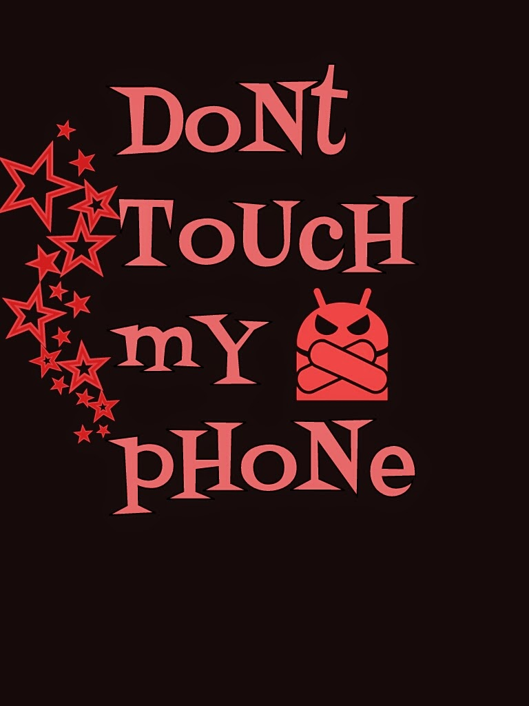 bijapur.city: dont touch my phone wallpapers