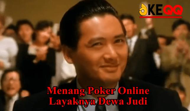 Menang Poker Online Layaknya Dewa Judi
