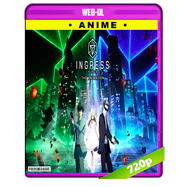 Ingress: The Animation (2018) Temporada 1 Completa WEB-DL 720p Audio Dual Latino-Japones
