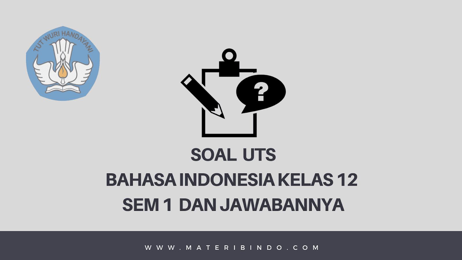 75 Contoh Soal Uts Bahasa Indonesia Kelas 12 Semester 1 Jawabannya