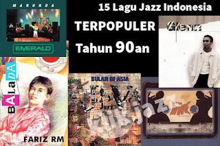 15 Lagu Jazz Indonesia Terpopuler Tahun 90an