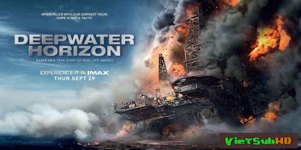 Phim Thảm Họa Dàn Khoan VietSub HD | Deepwater Horizon 2016