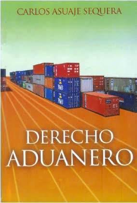 Derecho Aduanero – Carlos Asuaje Sequera