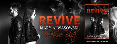 Release – Revive by Mary A Wasowski