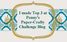 I'm a top 3 winner at Penny's Paper Crafty Challenge
