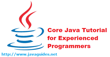 Core Java Tutorial for Experienced Programmers