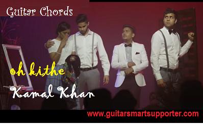 oh-kithe-guitar-chords-kamal-khan