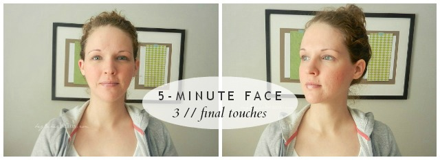 5-Minute Face // final touches