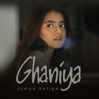 Ghaniya - Jumpa Ketiga