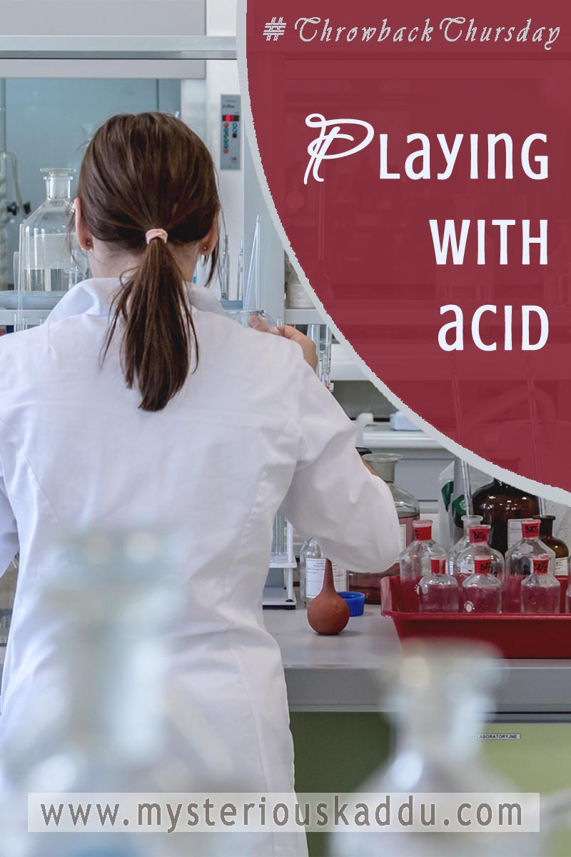 Adventure in The Chemistry Lab: Playing With Acid!