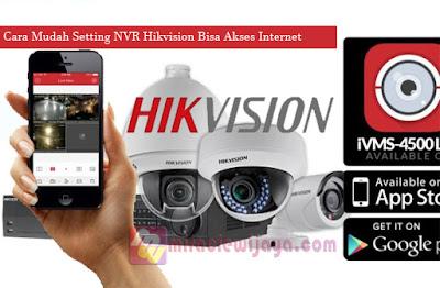 Cara Mudah Setting NVR Hikvision Bisa Akses Internet