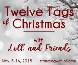 Christmas is coming .... so it must be time for this years 12 Tags of Christmas with Loll & Friends