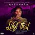 Music: : JaneMara – Like That Prod. By @IamYungRoc | @JanexMara