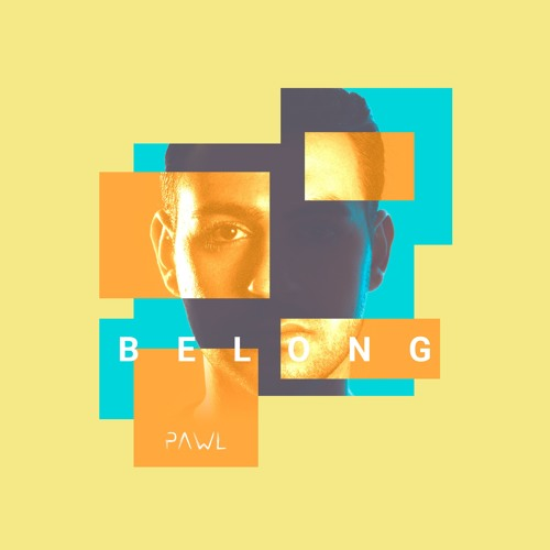Pawl Drops New Single 'Belong'