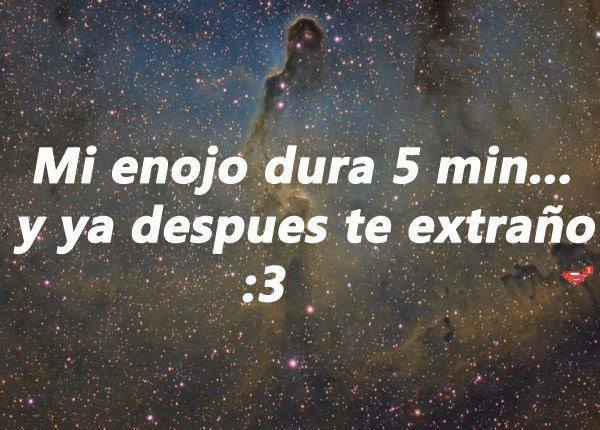 Todo En Frases Frases De Amor Mi Enojo Dura 5 Minutos