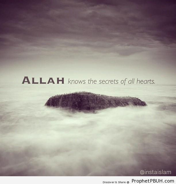Allah knows the secrets of all hearts