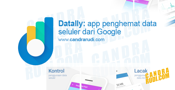 Datally Aplikasi Penghemat Kuota Internet Android Buatan Google